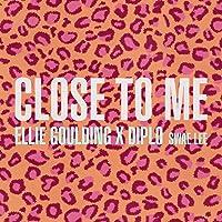 Close To Me [Explicit]