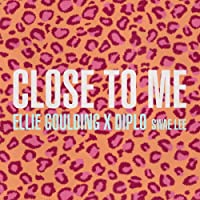 Close To Me [Explicit]