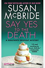Say Yes to the Death: A Debutante Dropout Mystery Kindle Edition