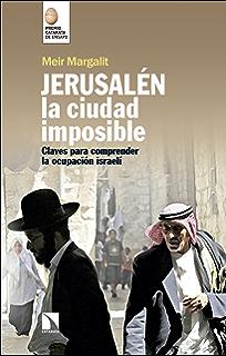 Jerusalén, la ciudad imposible: Claves para comprender la ocupación israelí (Mayor nº 670