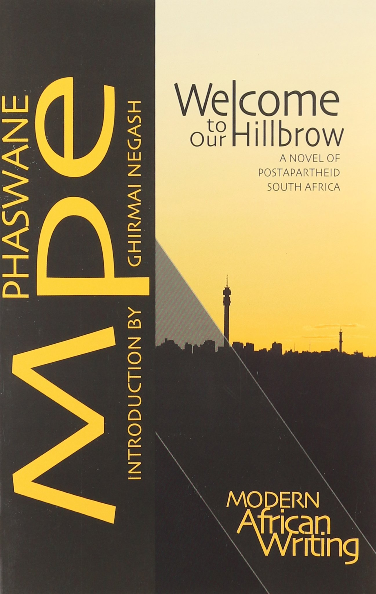 Amazon: Welcome To Our Hillbrow: A Novel Of Postapartheid South Africa  (modern African Writing Series) (9780821419625): Phaswane Mpe, Ghirmai  Negash: