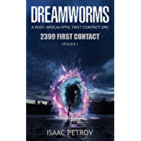 DREAMWORMS Episode I: 2399 First Contact (English Edition)