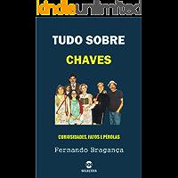 Tudo sobre Chaves: Curiosidades, fatos e pérolas