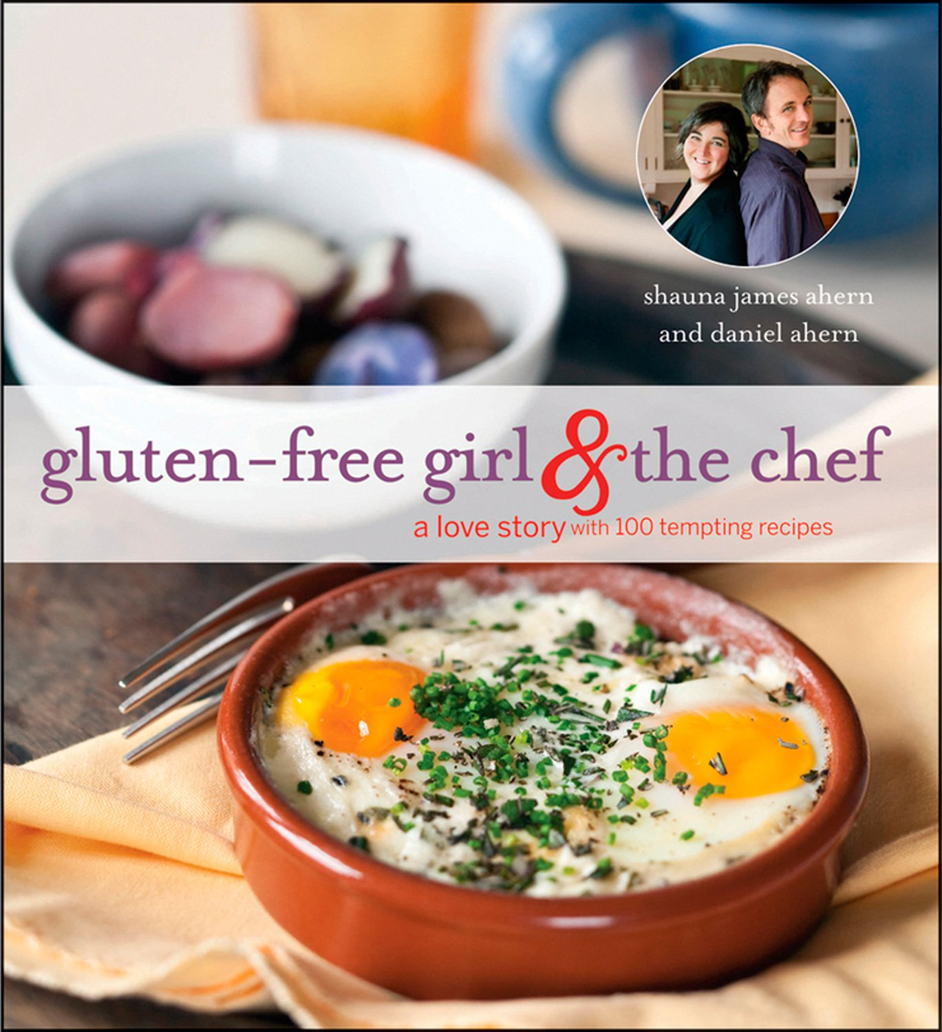 Gluten-Free Girl and the Chef: A Love Story with 100 Tempting Recipes by Houghton Mifflin Harcourt