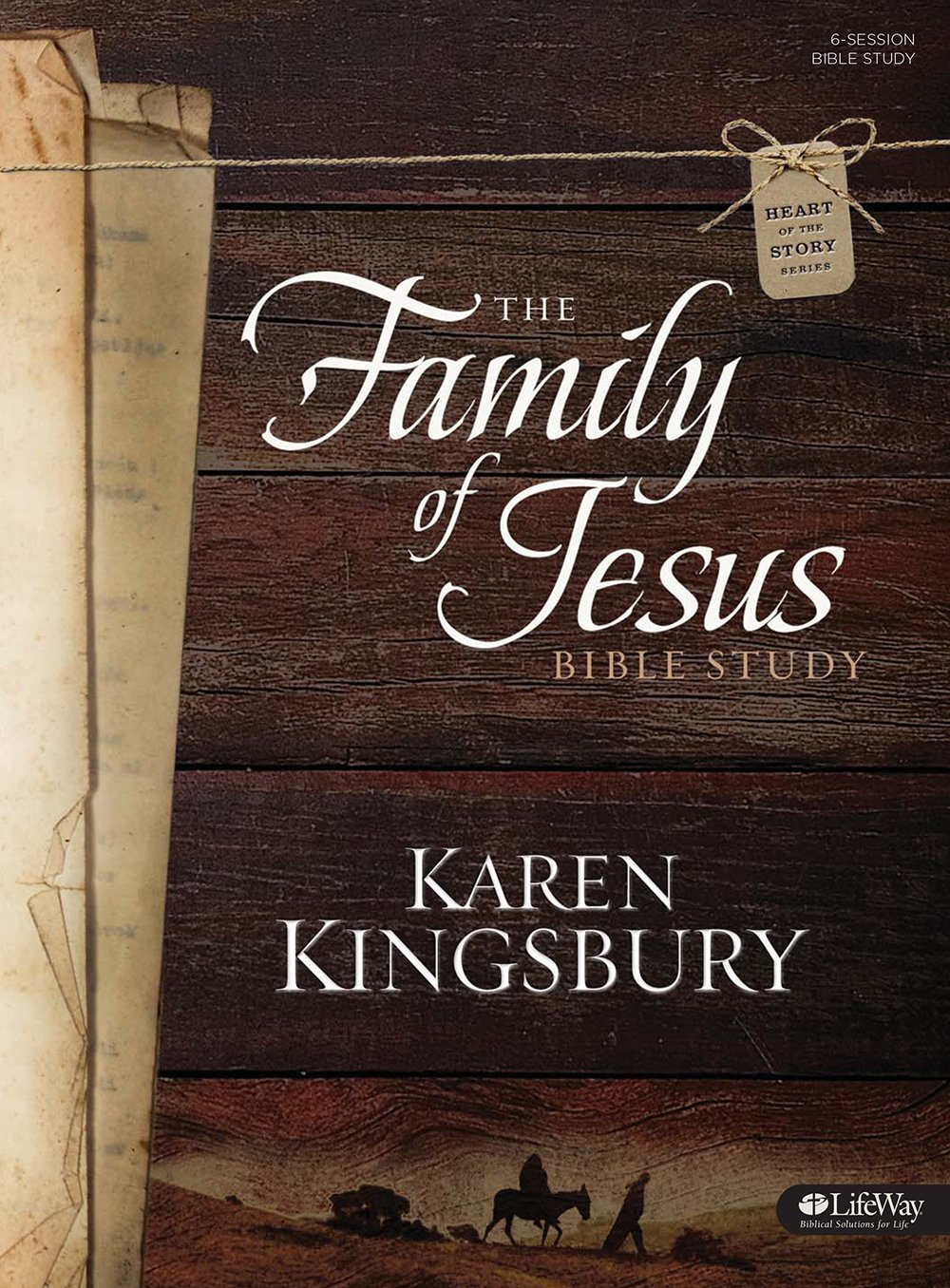 the family of jesus bible study book heart of the story karen