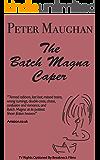 The Batch Magna Caper (The Batch Magna Novels Book 3)