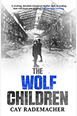 The Wolf Children: Stunning crime-novel from the twice CWA International Dagger shortlisted trilogy set in post-war Hamburg (Inspector Stave Book 2) Kindle Edition