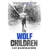 The Wolf Children: Stunning crime-novel from the twice CWA International Dagger shortlisted trilogy set in post-war Hamburg (