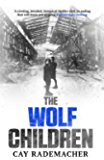 The Wolf Children: Stunning crime-novel from the twice CWA International Dagger shortlisted trilogy set in post-war Hamburg (Inspector Stave Book 2)