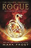 The Paladin Prophecy: Rogue: Book Three