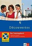 Découvertes 1 - Das Trainingsbuch: 1. Lernjahr, passend zum Lehrwerk