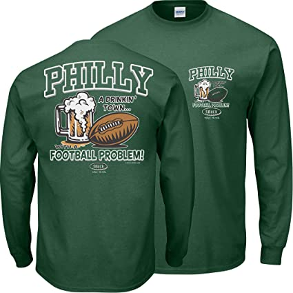 05020cb172e Smack Apparel Philadelphia Football Fans. Philly Drinking Town with a  Football Problem Green T-