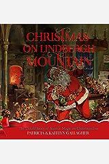 Christmas on Lindbergh Mountain: The Untold Story of Santa's Magic on Christmas Eve Kindle Edition