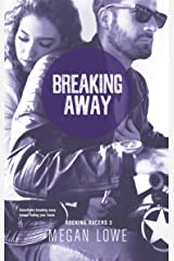 Breaking Away (Rocking Racers Book 3) Kindle Edition