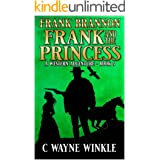 Frank And The Princess: A Western Adventure Sequel (A Frank Bannon Western Book 3)