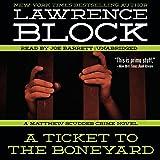 A Ticket to the Boneyard: A Matthew Scudder Crime Novel, Book 8