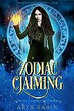 Zodiac Claiming (Zodiac Chronicles Book 3)