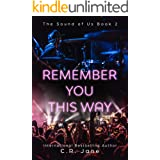 Remember You This Way: A Contemporary Rockstar Romance (The Sounds of Us Book 2)
