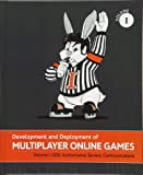Development and Deployment of Multiplayer Online Games, Vol. I: GDD, Authoritative Servers, Communications (Development and Deployment of Multiplayer Games)