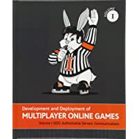 Development and Deployment of Multiplayer Online Games, Vol. I: Gdd, Authoritative Servers, Communications