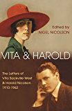 Vita and Harold: The Letters of Vita Sackville-West and Harold Nicolson 1919–1962 (English Edition)