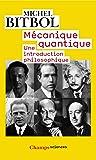 Mécanique quantique: Une introduction philosophique (Champs t. 793)