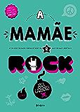 A mamãe é rock (Portuguese Edition)