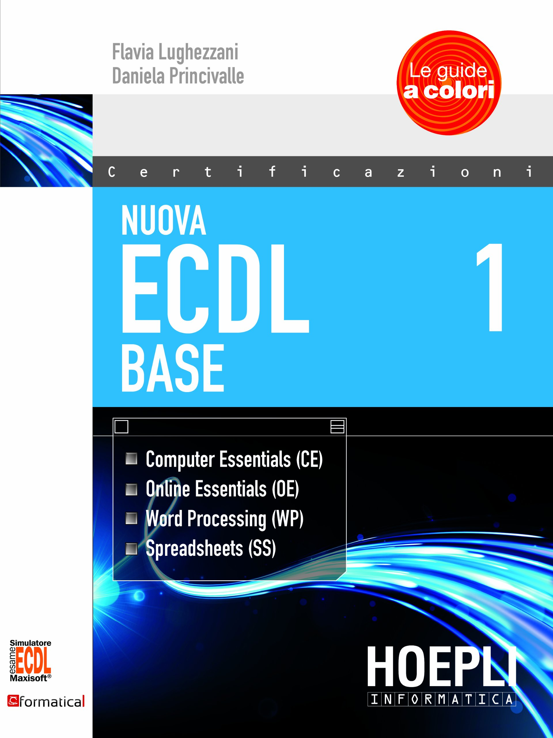 Nuova ECDL 1-2: ECDL Base-ECDL Full Standard Extension Copertina flessibile – 12 giu 2014 Flavia Lughezzani Daniela Princivalle Hoepli 8820362813