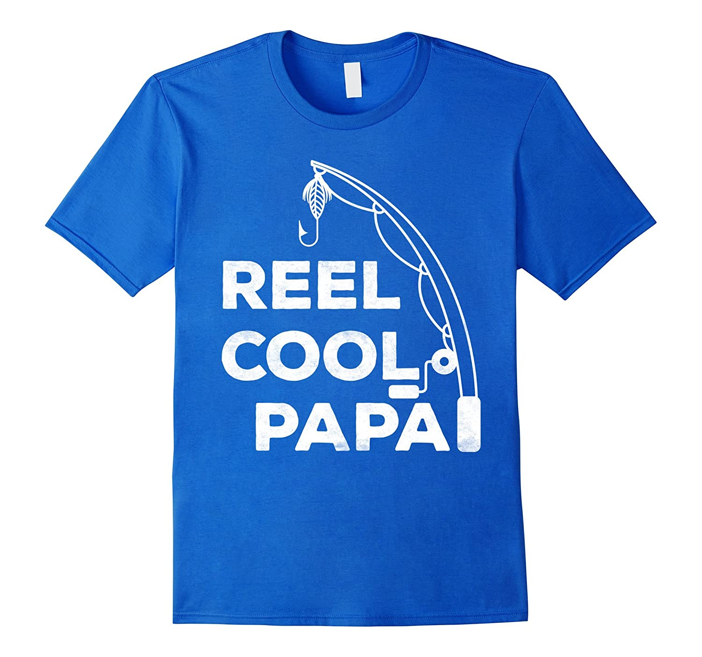 Reel Cool Papa T-Shirt Fishing Dad Father's Day Gift Shirt