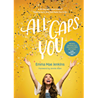 All-Caps YOU: A 30-Day Adventure toward Finding Joy in Who God Made You to Be