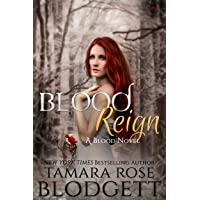 Blood Reign : (Blood Series - Vampire /Shifter Romance Thriller Book 4) (The Blood...