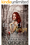 Blood Reign : (Blood Series - Vampire /Shifter Romance Thriller Book 4) (The Blood Series)