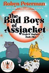 The Bad Boys of Assjacket: Magic and Mayhem Universe: Magic and Mayhem Book 9 Kindle Edition