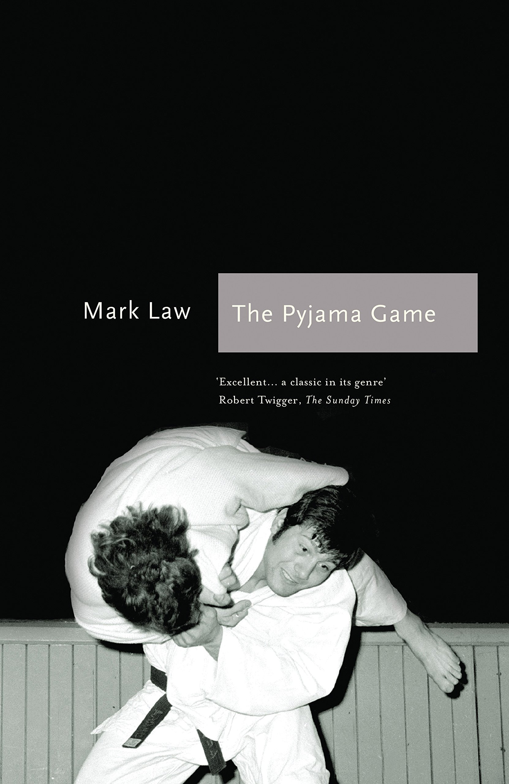 The Pyjama Game: A Journey into Judo (Sports Classics): Mark Law: 9781781312735: Amazon.com: Books