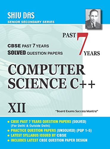 Shiv Das-Class 12-Computer Science- Past 7 Years Solved Question Papers