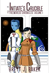 The Initiate's Crucible (The Freeworlds Chronicles Book 1) Kindle Edition