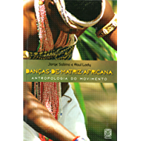 Danças de matriz africana: Antropologia do movimento