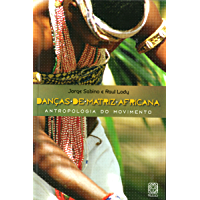 Danças de matriz africana: Antropologia do movimento