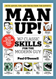 Man Up!: 367 Classic Skills for the Modern Guy (English Edition)