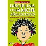 Disciplina con amor para adolescentes (Spanish Edition)