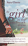 The Girl in The Patchwork Dress: Mastering Personal Growth through a Life Less Ordinary