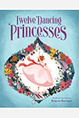 The Twelve Dancing Princesses: (Books about Princess Dancing, Unicorn Books for Girls and Kids) Kindle Edition