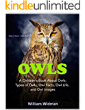 Owls For Kids: A Children's Book About Owls, Owl Facts, Life, and Pictures