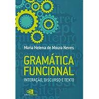 Gramática Funcional. Interação, Discurso e Texto
