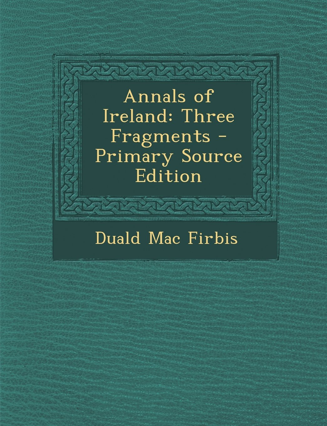 Annals of Ireland: Three Fragments - Primary Source Edition PDF Text fb2 ebook