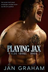 Playing Jax (Wylde Shore Book 2) Kindle Edition