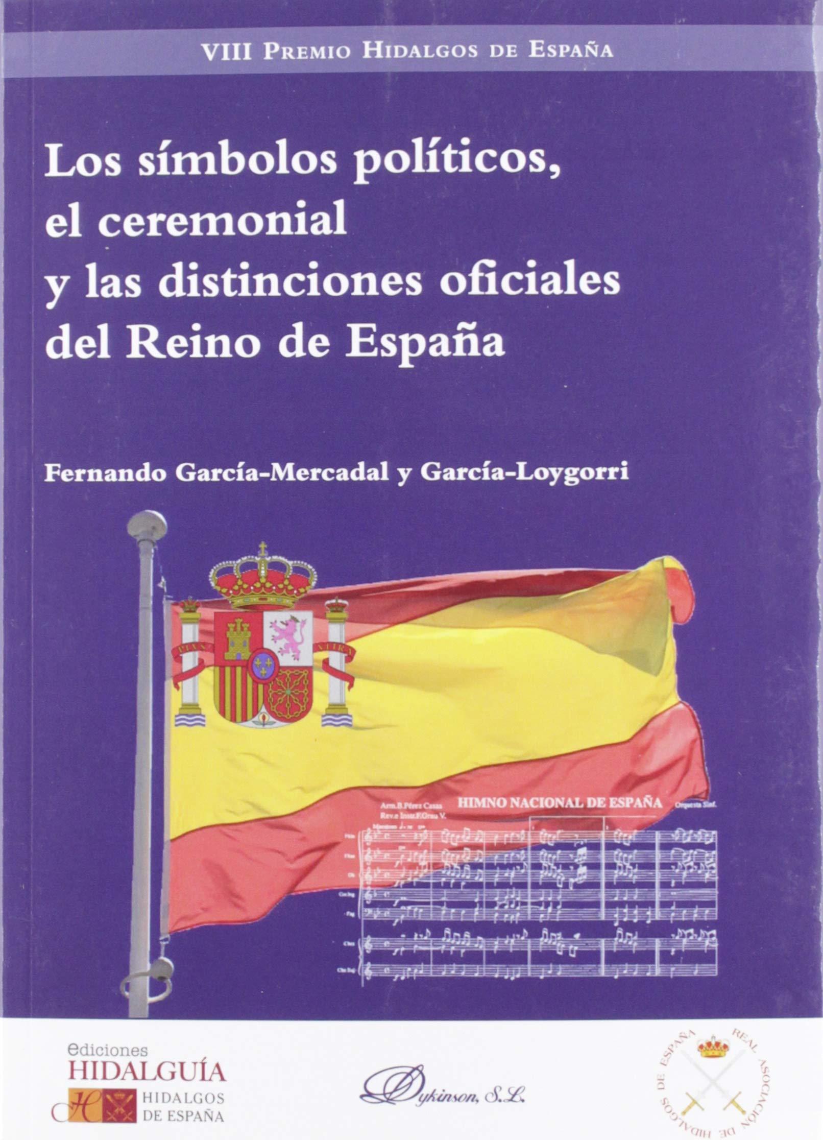 Los símbolos políticos, el ceremonial y las distinciones oficiales del Reino de España: Amazon.es: Fernando García-Mercadal y García Loygorri: Libros