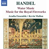 Handel - Music for the Royal Fireworks; Water Music