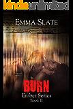 Burn (Ember Series Book 2)
