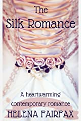 The Silk Romance: A moving, feel good romance for the summer Kindle Edition